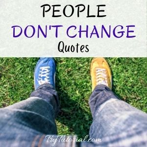 Best People Don't Change Quotes