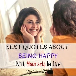 Best Quotes About Being Happy With Yourself
