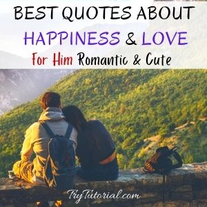 Best Quotes About Happiness And Love For Him