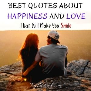 Best Quotes About Happiness And Love
