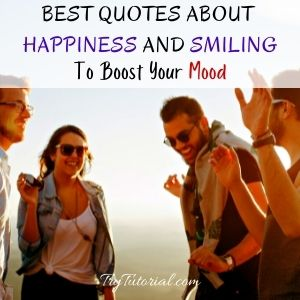 Best Quotes About Happiness And Smiling