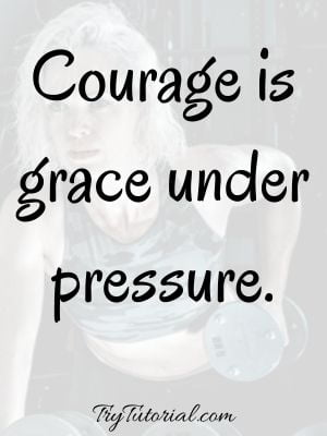 Best Quotes About Strength And Courage