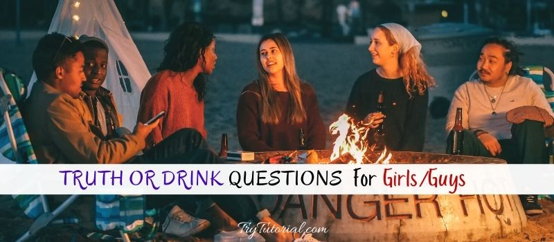 Truth Or Drink Sleepover Questions