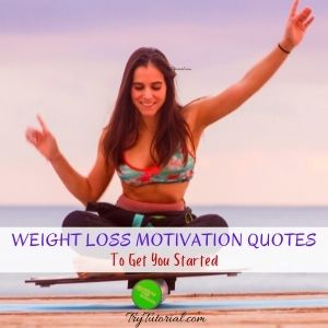 Best Weight Loss Motivation Quotes