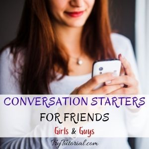 Conversation Starters For Friends For Texting