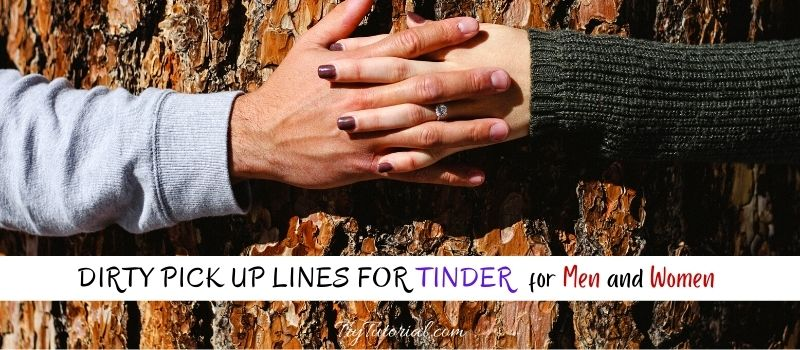 Dirty Pick Up Lines For Tinder for Men and Women