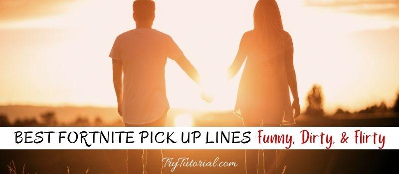 Fortnite Pick Up Lines