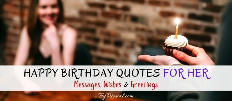 Happy Birthday Quotes For Her