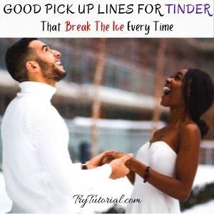 Icebreaker Good Pick Up Lines For Tinder