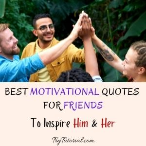 Motivational Quotes For Friends