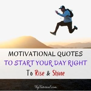 Motivational Quotes To Start The Day