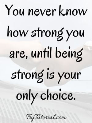 Quotes About Strength In Tough Times