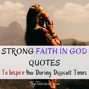 Strong Faith In God Quotes To Inspire You