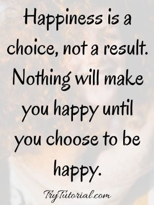 Today I Choose Happiness Quotes