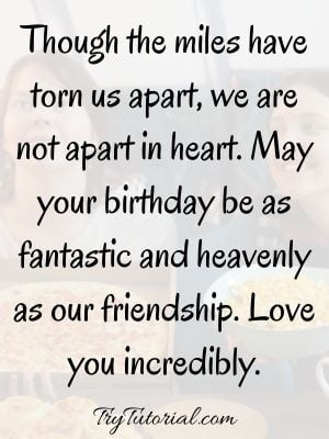 Long Distance Friend Birthday Quotes