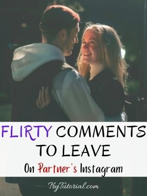 Flirty Comments To Leave On Instagram