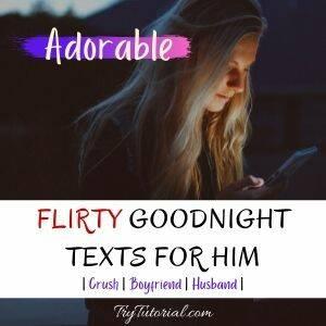 Cute Flirty Goodnight Texts For Him